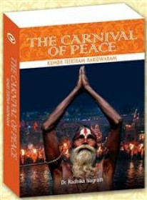 The Carnival Of Peace Kumbh Teertham Haridwar (English HB)